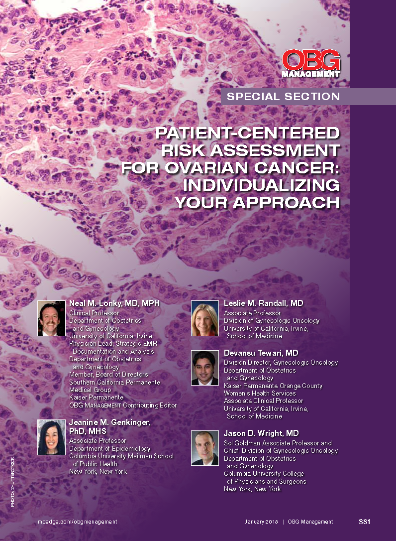 Patient Centered Risk Assessment For Ovarian Cancer Individualizing Your Approach Mdedge Obgyn