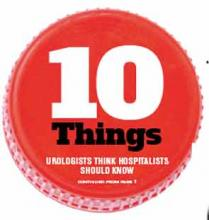 10 Things Urologists Think Hospitalists Should Know